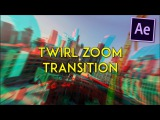 Advanced Twirl Smooth Zoom Transition Tutorial like RiceGum After Effects CC 2017