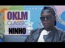 NINHO dévoile son classique de Rap Français - OKLM CLASSIC OKLM TV