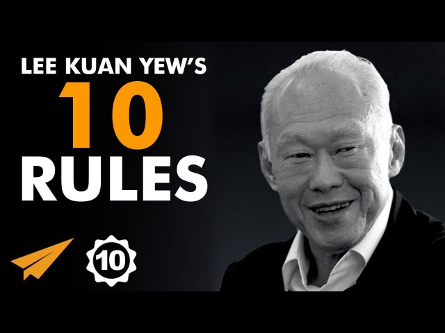 The IMPOSSIBLE Can HAPPEN! - Lee Kuan Yew - Top 10 Rules
