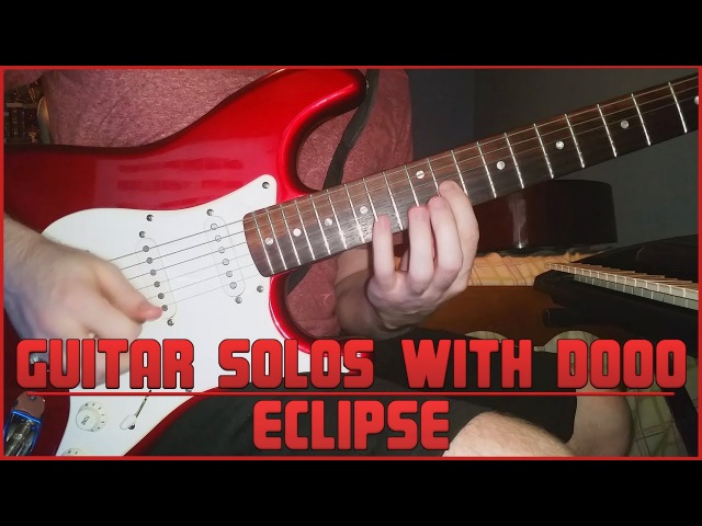 Guitar Solos With Dooo 3 - Eclipse