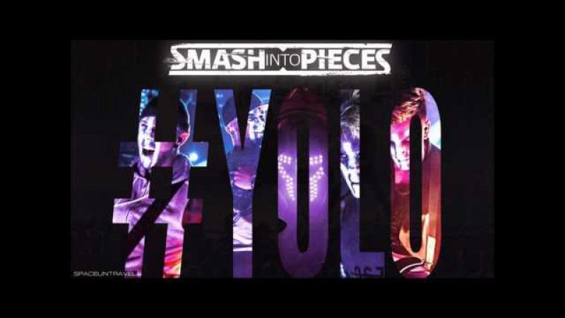 Smash Into Pieces - Yolo
