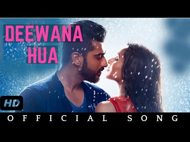 Deewana Hua - Half Girlfriend | Official Song | Armaan Malik | Arjun Kapoor and Shraddha Kapoor
