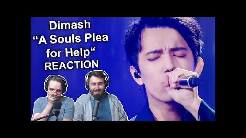 Dimash - A Souls Plea for Help (Ep.1) REACTION