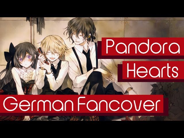 Pandora Hearts - Everytime you kissed me [German Fancover]
