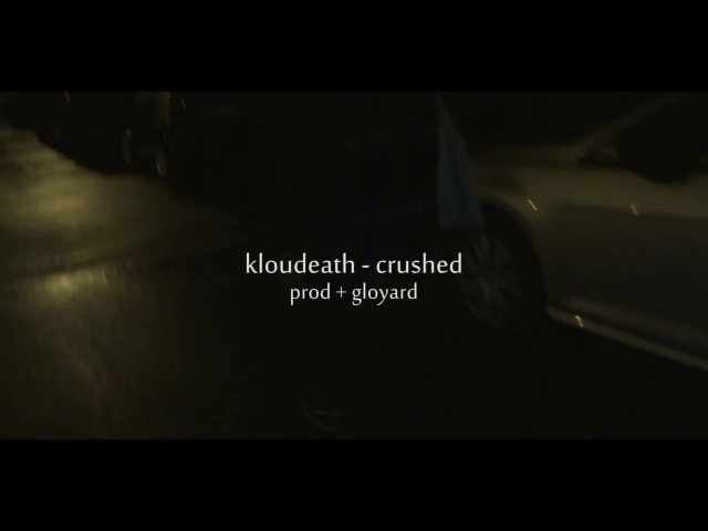 Kloudeath - crushed