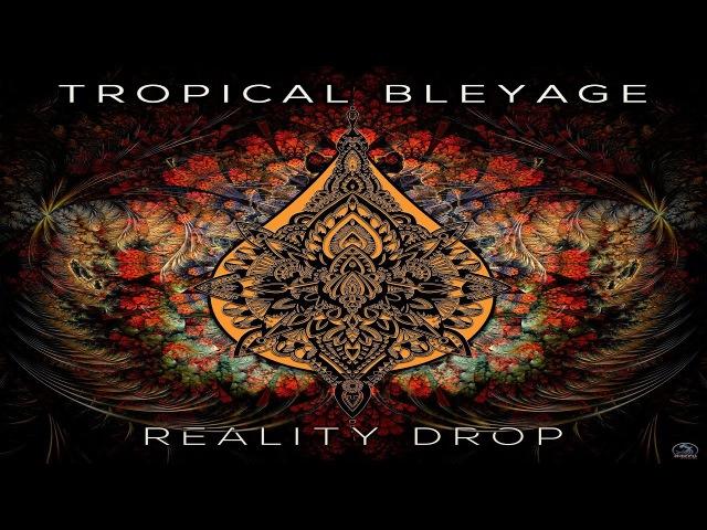 Tropical Bleyage - Reality Drop [Full Album] ᴴᴰ