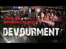 DEVOURMENT LIVE IN BANGKOK 2017 (Full set)