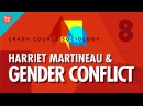 Harriet Martineau Gender Conflict Theory: Crash Course Sociology 8