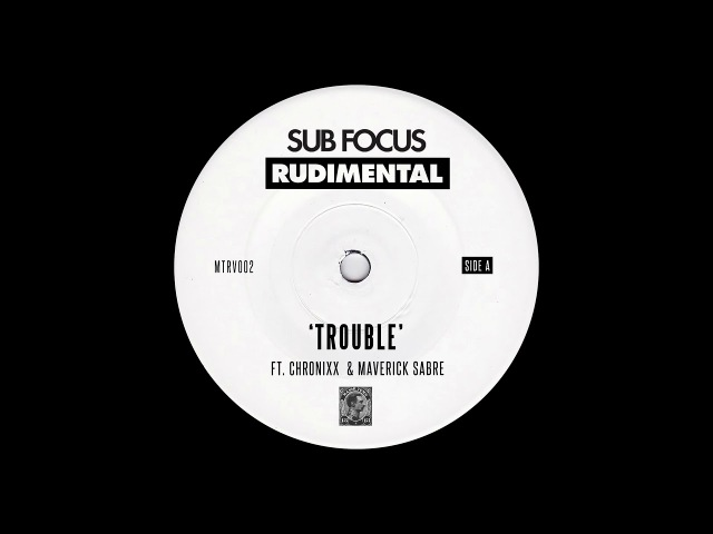Sub Focus Rudimental - Trouble (ft. Chronixx Maverick Sabre)