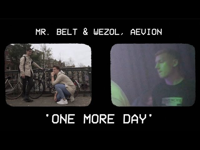 Mr. Belt Wezol, Aevion - One More Day [Official Music Video]