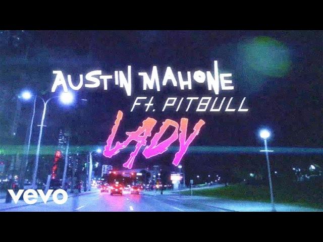 Austin Mahone - Lady (Lyric Video) ft. Pitbull