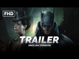 ENG | Трейлер: «Batman: Gotham by Gaslight», 2018