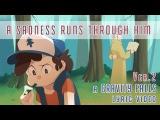 (Reupload) A Sadness Runs Through Him VER.2 - a Gravity Falls fan video
