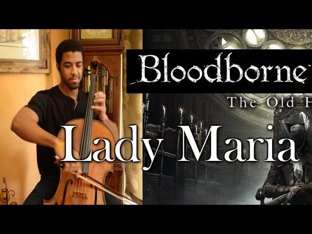 Lady Maria - Bloodborne Cello Cover