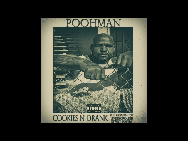 POOHMAN Cookies Drank feat Dru Down Keak da Sneak Yukmouth 4Rax of the Mekanix
