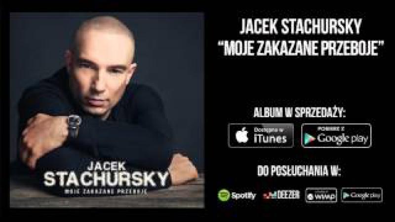 Jacek Stachursky Żyłem Jak Chciałem