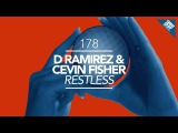 D.Ramirez &amp Cevin Fisher - Restless (Original Mix)