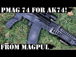 PMAG 74 for AK74 from Magpul (MOE) - Fitment test!