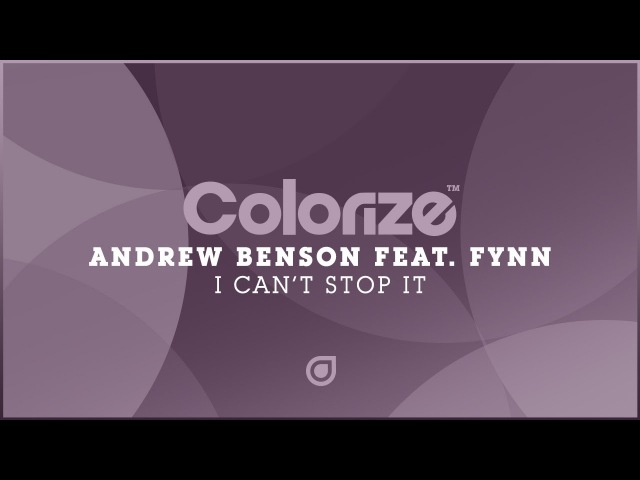 Andrew Benson feat Fynn I Can't Stop It Available 09 06 2017