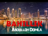 Abdulloh Domla - Bahillik | Абдуллох Домла - Бахиллик (HD)