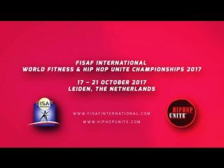 FISAF International World Fitness & HIP HOP UNITE Championships 2017 Promo