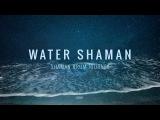 Water Shaman - Shaman Drum Journey &amp Koshi bells - Tantra Music Calm