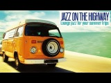 Jazz on the Highway ( Lounge Acid Jazz for Your Trips )