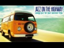 2 Hours Music Non Stop Jazz on the Highway Lounge Acid Jazz for Your Trips