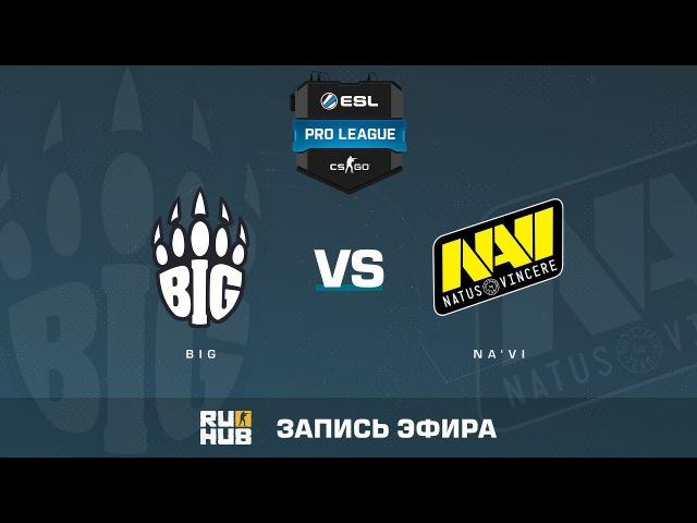 BIG vs Na'Vi - ESL Pro League S6 EU - de_train [ceh9, MintGod]