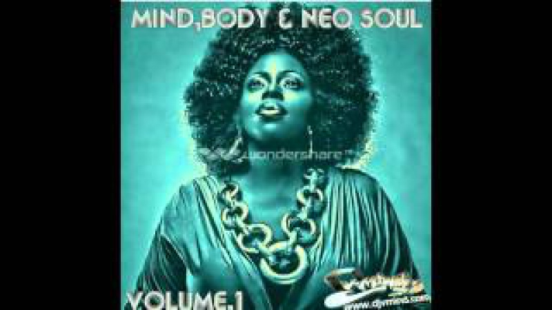 Mind, Body and Neo Soul Vol.1