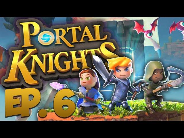 PORTAL KNIGHTS (1.1.0) EP.6 - СЛОЖНОСТИ В НОВОМ МИРЕ