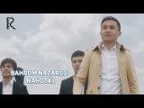 Bahrom Nazarov - Nahotki  Бахром Назаров - Нахотки