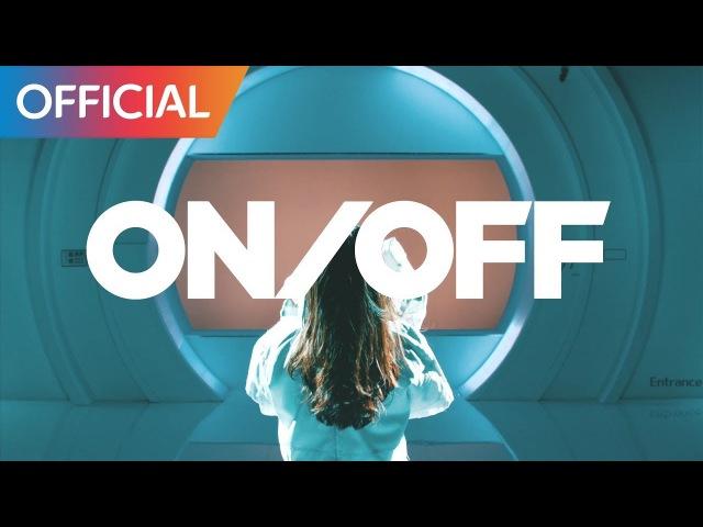 온앤오프 (ONF) - ON/OFF MV