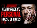 Kevin Spacey's Personal House of Cards | Sexual Assault Allegations