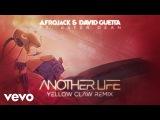 Afrojack, David Guetta - Another Life (Yellow Claw Remix  Official Remix) ft. Ester Dean