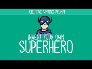 Creative Writing Idea: Invent Your Own Superhero
