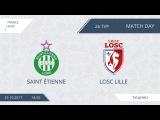AFL17. France. Ligue 1. Day 26. Saint Etienne - LOSC Lille