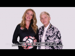 Ellen and julia roberts team up for the national womens soccer league rus sub
