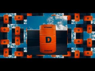 MONATIK - Vitamin D. Смотреть видео полностью