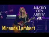 Miranda Lambert - Austin City Limits 2017