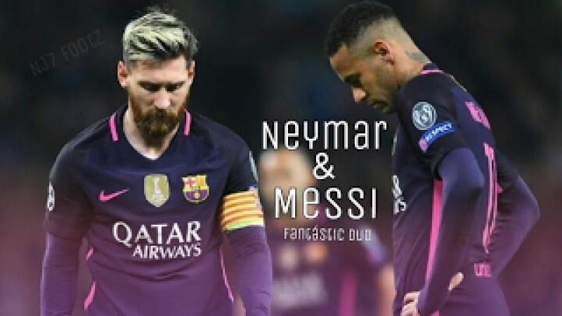 Neymar Jr Lionel Messi • Fantástic Duo • 2016/17