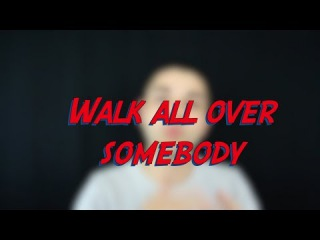 Walk all over - W29D3 - Daily Phrasal Verbs - Learn English online free video lessons