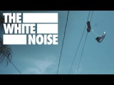 The White Noise - The Best Songs Are Dead