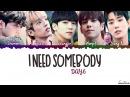 DAY6 - I Need Somebody (누군가 필요해) Lyrics [Color Coded_Han_Rom_Eng]