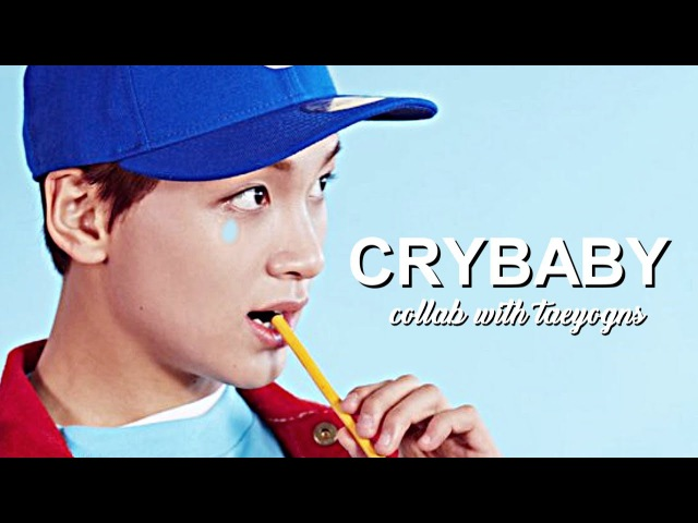 NCT » CRYBABY (collab w/taeyogns)
