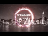 The Chainsmokers - KANYE (Instant Party! Remix)