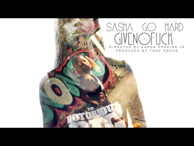 Sasha Go Hard   GIVENOFUCK   SHOT BY @APJFILMS