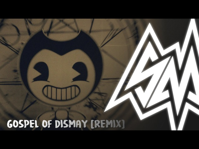 SayMaxWell Gospel Of Dismay Remix ft Triforcefilms BENDY AND THE INK MACHINE SONG