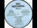 Rio. D - I Got To Make It(Andre Owens Acid Mix) 1989