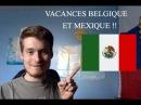 Vacances Belgique Mexique